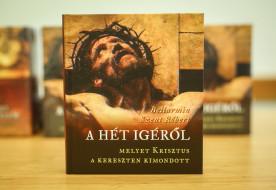Krisztus hét igéje a kereszten – Megjelent magyar nyelven Bellarmin Szent Róbert könyve