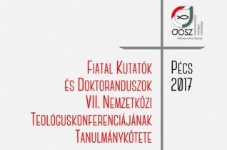 Megjelent a Fiatal Kutatók és Doktoranduszok VII. Nemzetközi Teológuskonferenciájának kötete
