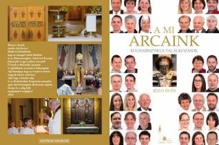 Eucharisztikus találkozások – A pasaréti plébánia hívei vallanak tapasztalataikról