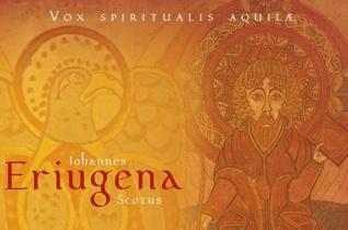 A világot beragyogó fény nyomában – Johannes Scotus Eriugena: A szellem sasmadarának hangja